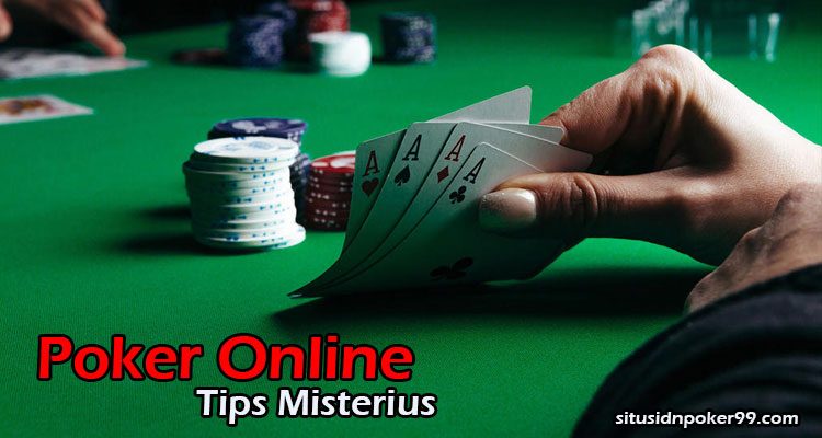 Tips-Misterius-Poker-Online